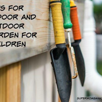 BEST TIPS FOR INDOOR AND OUTDOOR GARDENING WITH KIDS