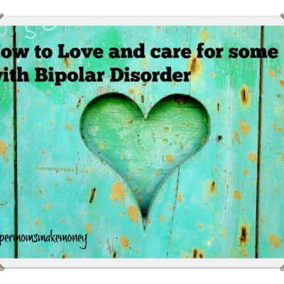 How to Love and Care for someone with Bipolar Disorder