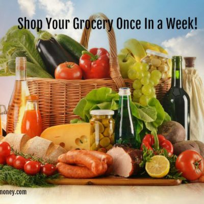 HOW GROCERY SHOPPING ONCE IN A WEEK CAN CHANGE YOUR LIFE