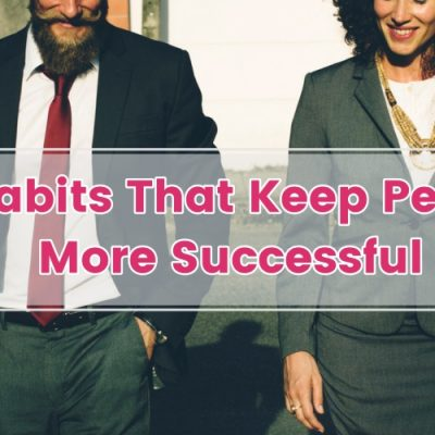 7 AMAZING HABITS THAT KEEP PEOPLE MORE SUCCESSFUL