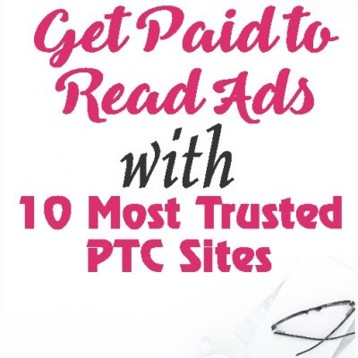 Get Paid to Read Ads with 10 Most Trusted PTC Sites