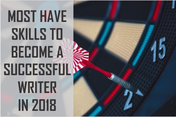 MOST HAVE SKILLS TO BECOME A SUCCESSFUL WRITER IN 2018